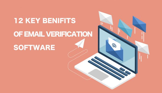 12 Key Benefits of Email Verification Software