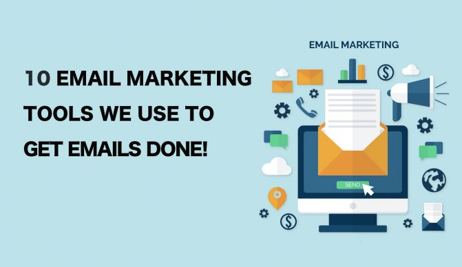 The 10 Email Marketing Tools We Use To Get Emails Done!