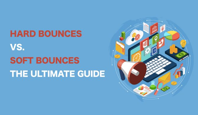 Hard Bounces Vs. Soft Bounces – The Ultimate Guide