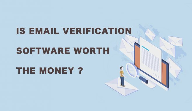 Is Email Verification Software Worth The Money ?