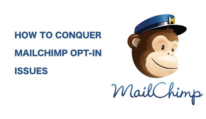 How to Conquer MailChimp Opt-In Issues