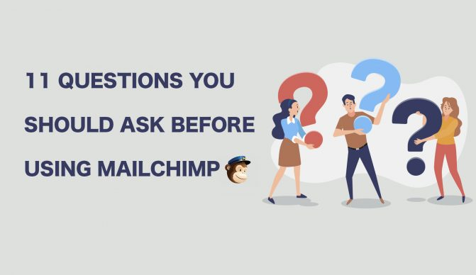 11 Questions You Should Ask Before Using Mailchimp