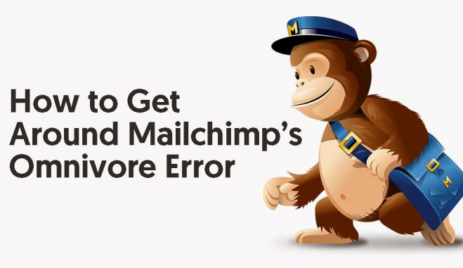 How to Get Around Mailchimp's Omnivore Error