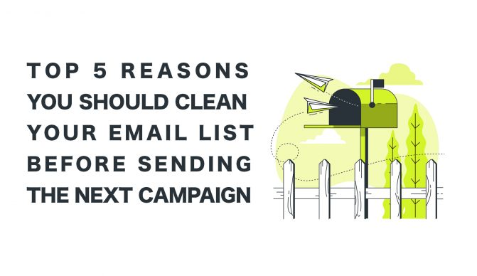 Top 5 Reasons You Should Clean That Email List before Sending That Next Campaign